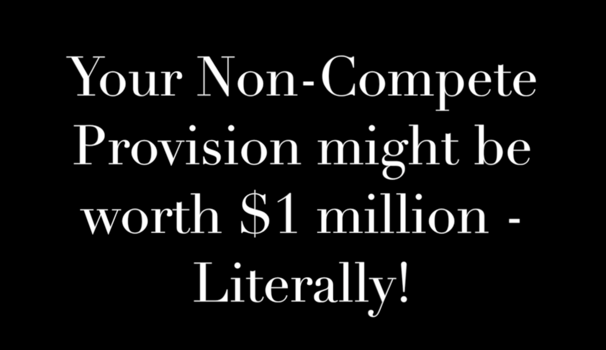 Commute with our CEO Episode 9: Your Non-Compete Provision might be worth $1 million – Continued.