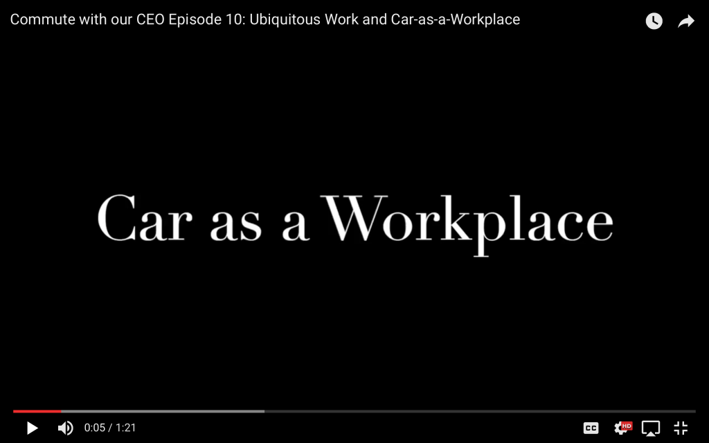 Episode 10 of Commute with our CEO. Car as a Workplace.