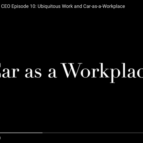 Commute with our CEO Episode 10: Ubiquitous Work and Car as a Workplace