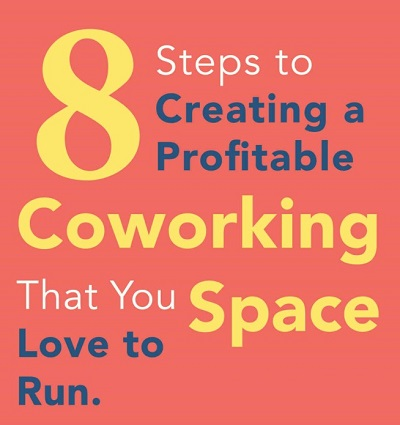 8 Steps to Creating a Profitable Coworking Space | Jamie Russo Everything Coworking