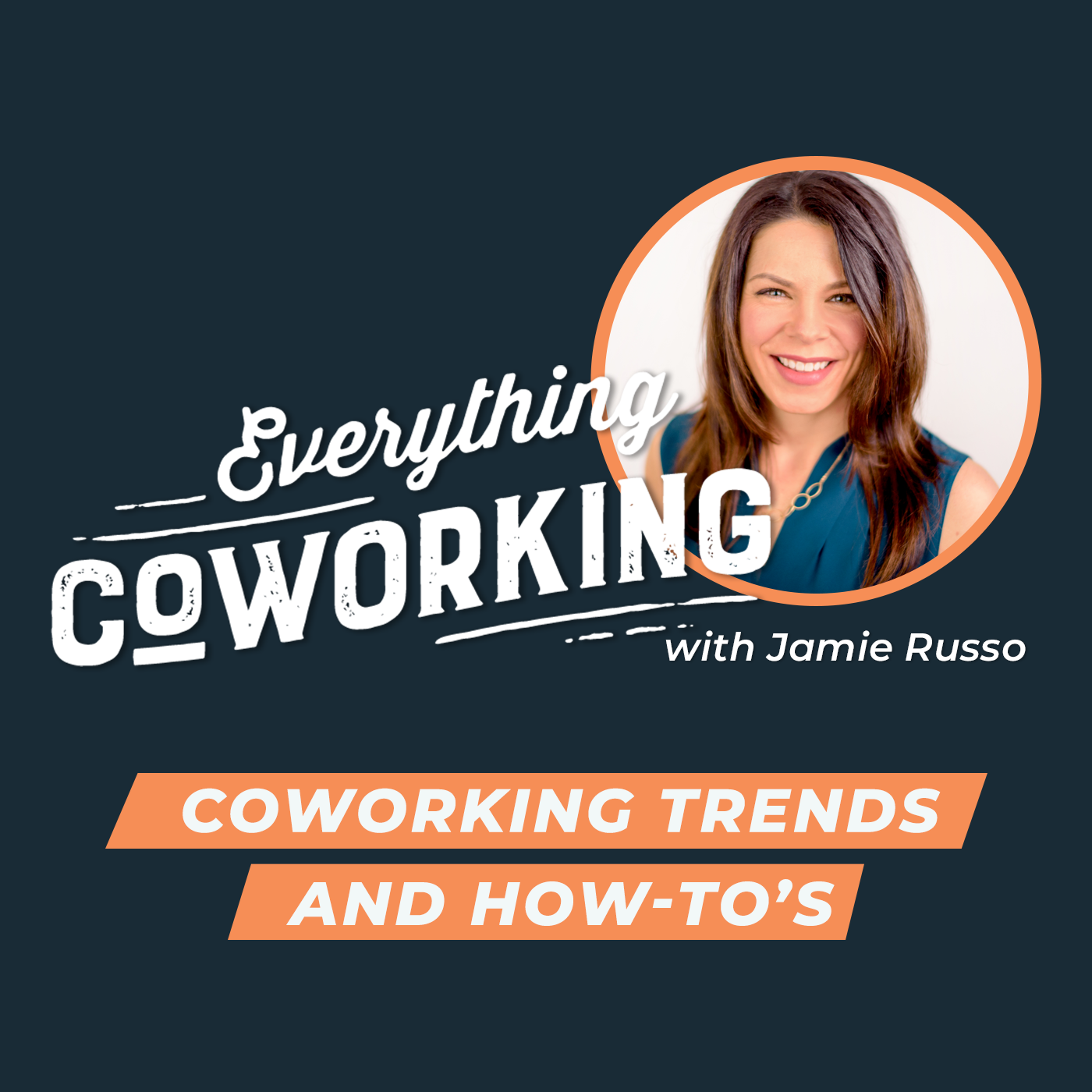 Everything Coworking Podcast Jamie Russo